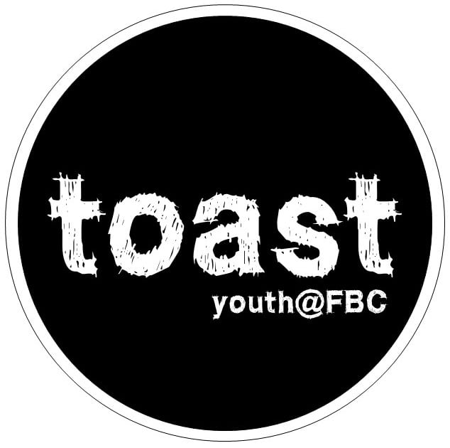 Toast - Youth @ FBC
